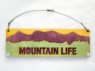 Mountain Life Text Sign with Mountains